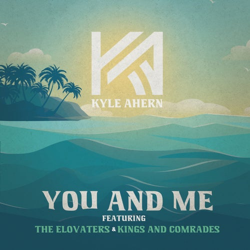 You And Me (feat. The Elovaters & Kings and Comrades)