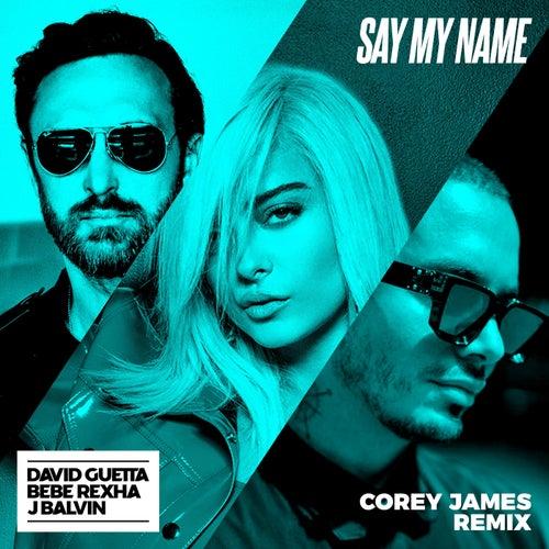 Say My Name (feat. Bebe Rexha & J. Balvin)