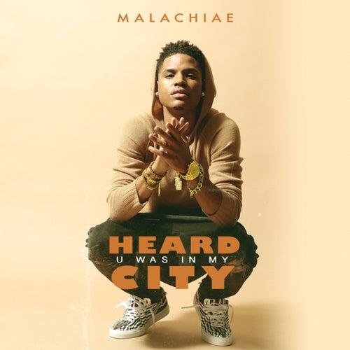 Heard U Was In My City
