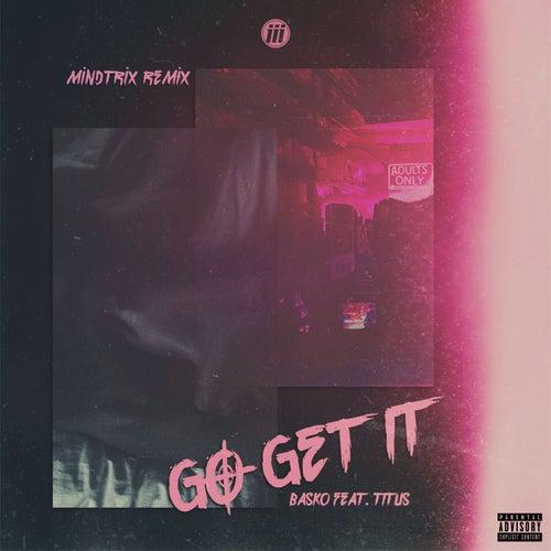 Go Get It (MiNDTRiX Remix)