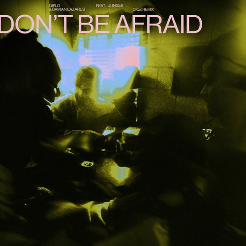 Don't Be Afraid (CIOZ Remix (Extended))