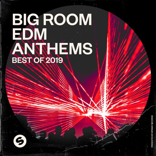 Big Room EDM Anthems: Best of 2019