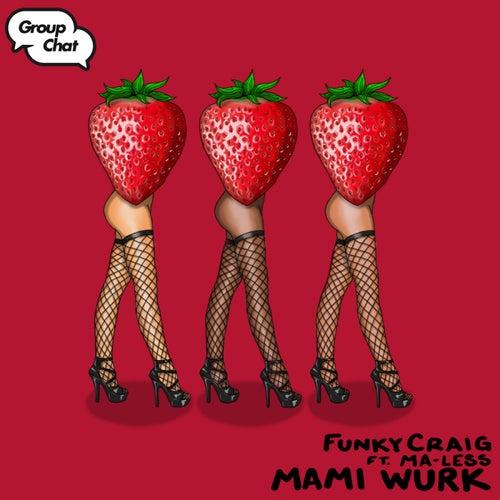 Mami Wurk (feat. Ma-less)