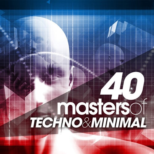 40 Masters of Techno & Minimal