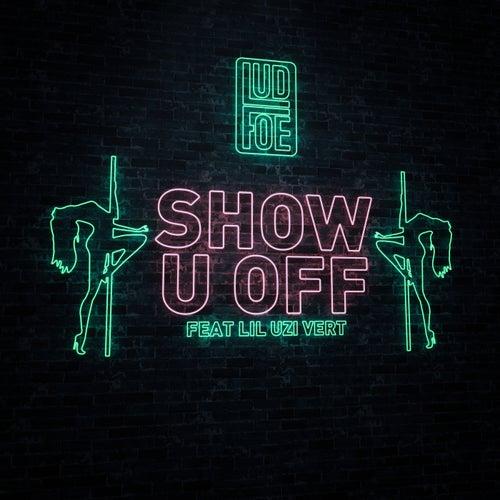 Show U Off (feat. Lil Uzi Vert)