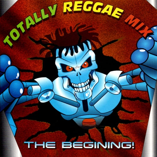 Totally Reggae Mix: The Begining!