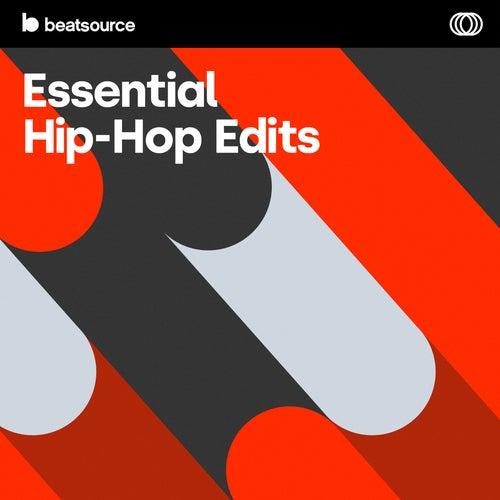 Essential Hip-Hop Edits playlist