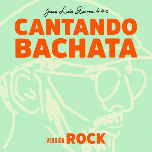 Cantando Bachata (versión Rock)