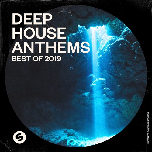 Deep House Anthems: Best of 2019