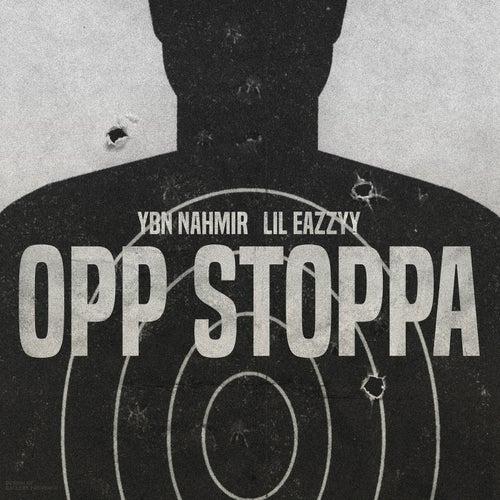 Opp Stoppa (feat. Lil Eazzyy)