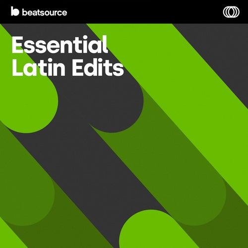 Essential Latin Edits playlist