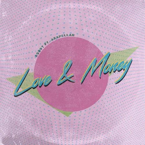 Love & Money (feat. Akapellah)