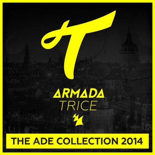Armada Trice - The ADE Collection 2014